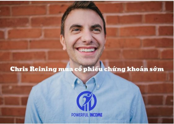 Chris Reining học cách chơi cổ phiếu chứng khoán sơm